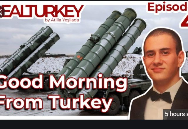 Good Morning From Turkey Show: S-400 tests, real estate and the demise of tourism